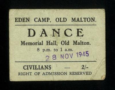 Eden Camp Dance Ticket, Old Malton Memorial Hall - dated 28th November 1945; 9382
