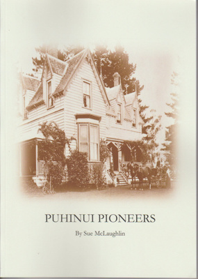 Puhinui pioneers : a family history of the McLaughlins who went from Ireland, to South America to to South Auckland, New Zealand; McLaughlin, Sue, 1962-; 2019; 9780473483388; 2019.4.01