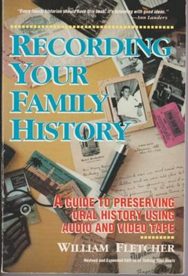 Recording your family history; Fletcher, William P; 2005; 898153247; 2019.3.02
