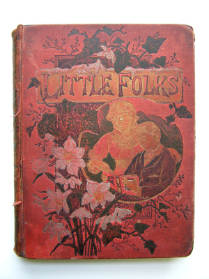 Little Folks: A Magazine for the Young. New and En...