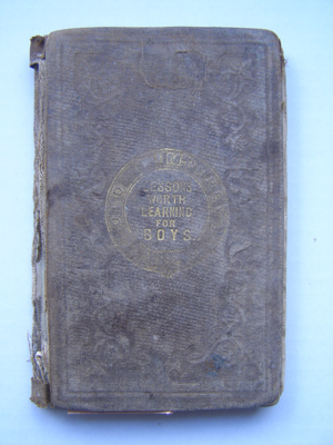 Lessons Worth Learning For Boys - Heath Family Collection ; The Religious Tract Society; 1865; 2012.97.1