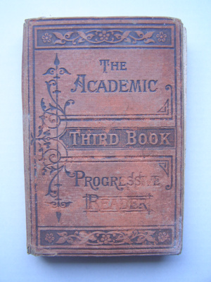 The Academic Progressive Reader. Third Book. Heath Family Collection. ; William Collins, Sons and Company; 2012.98.1
