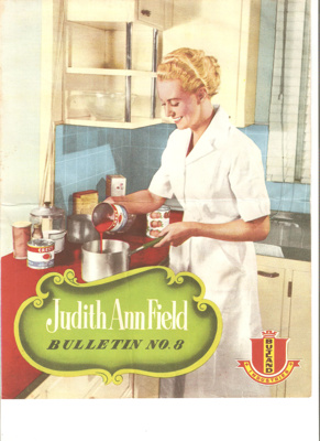 Judith Ann Field Bulletin No. 8; Butland Industries Limited, Auckland, Butland Industries Limited, Auckland; 1950's; Ephemera Box 1 Recipe Books