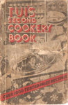 Tui's Second Cookery Book; The N.Z. Dairy Produce Exporter Newspaper Company Ltd, The N.Z. Dairy Produce Exporter Newspaper Company Ltd.; 1936; Ephemera Box 001 Recipes