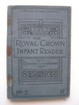 James Grigg: The Royal Crown Infant Reader; 1912; 2012.75.1