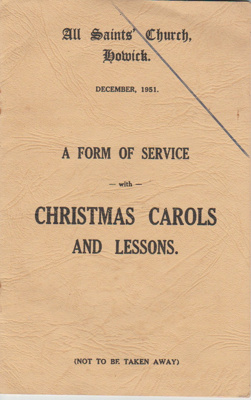 A form of service with Christmas carols and lessons.; All Saints' Church (Howick, N.Z.); 1/12/1951; 2019.3.10