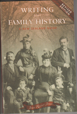 Writing your family history : a New Zealand guide; Rosier-Jones, Joan, 1940-; 2005; 1869416759; 2019.3.01