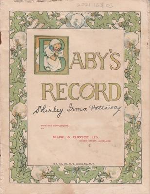 The Baby's record of Shirley Irma Hattaway, daughter of Robert Hattaway and Mabel Annie Gillard.; 1929; P2021.163.03