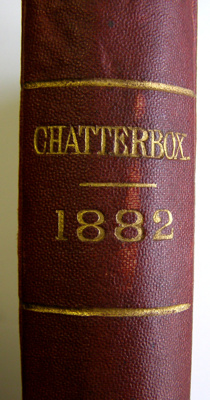 Chatterbox, 1882 Edited by J. Erskine Clarke, M. A...