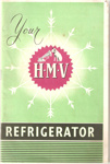Your H.M.V. Refrigerator; His Master's Voice (N.Z.) Ltd., His Master's Voice (N.Z.) Ltd.; 1950's; Ephemera Box 001 Recipe Books