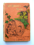 Aunt Margery's Maxims: Sunday Library For Young People; Sophia Tandy; 1888; 2010.104.4