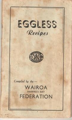 Eggless Recipes; Dominion Federation of Women's Institutes, Kerslake and Billens Ltd; 1940; Ephemera Box 001