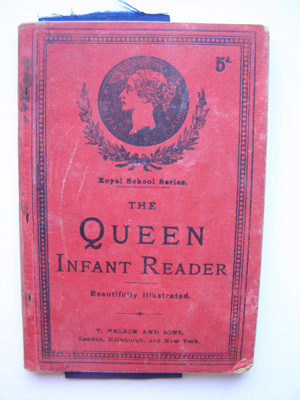 The Queen Infant Reader - Hannah Grigg; Thomas Nelson and Sons; 2012.86.1