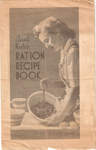 Aunt Kate's Ration Recipe Book; People's Friend Office, People's Friend Office; 1950's; Ephemera 001 Recipe Books
