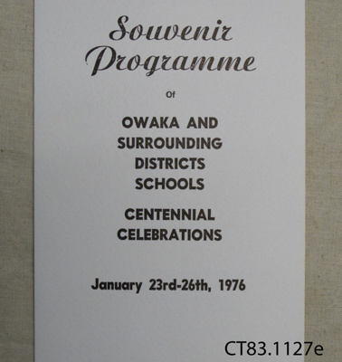 Programme, Souvenir, Owaka and Surrounding Districts Schools Centennial Celebrations, 1976; [?]; 1976; CT83.1127e