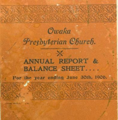 Report, Owaka Presbyterian Church, Annual Report & Balance Sheet, 1906.; Owaka Presbyterian Church; 1906; CT85.1698g