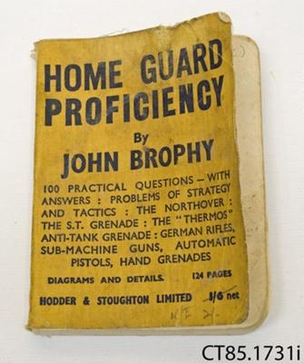 Book [Home Guard Proficiency]; Brophy, John (Mr); 1942; CT85.1731i