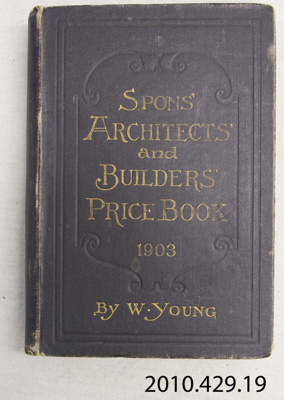 Book, Architects' and Builders' Price Book, 1903; E & F N Spon Limited; 1903; 2010.429.19