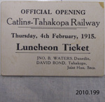 Ticket, Catlins-Tahakopa Railway, Official Opening, Luncheon Ticket, 1915; 2010.199