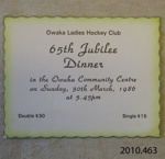 Ticket, Owaka Ladies Hockey Club, 65th Jubilee Dinner, 1986; [?]; 1986; 2010.463