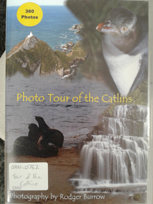 Photo Tour of the Catlins - DVD; Burrow, Rodger; 2008; 0000.0762