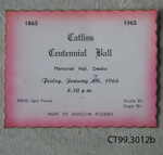 Ticket, Catlins Centennial Ball, admission ticket, 1966; [?]; 1966; CT99.3012b
