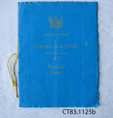 Booklet, Exhibition of Coronation Robes, New Zealand, 1938, illustrated souvenir.; New Zealand Government; 1938; CT83.1125b