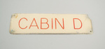 Cabin Sign [Solent flying boat Cabin D]; Tasman Empire Airways Limited (New Zealand, estab. 1940, closed 1965); 2006.212