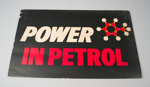 Advertising Sign [Power in Petrol]; Shell Oil (New Zealand) Limited (estab. 1959); 2016.118.2