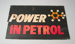 Advertising Sign [Power in Petrol]; Shell Oil (New Zealand) Limited (estab. 1959); 2016.118.3