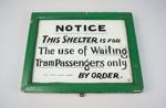 Sign [Tram Shelter Notice]; 2016.117