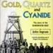 book; [Gold, Quartz and Cyanide]; Ingram, John; May 1980; 2011.58