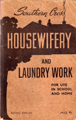 Book [Southern Cross Housewifery and Laundry Work]; Blackmore, M A (1872-1953); 1949; 2011.64