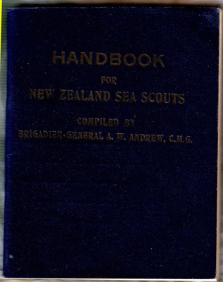 New Zealand Sea Scout Handbook; Brigadier General A.W.Andrew; 1928
