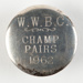 Badge, WWBC Champion Pairs 1961; Unknown manufacturer; 1961; WY.0000.644