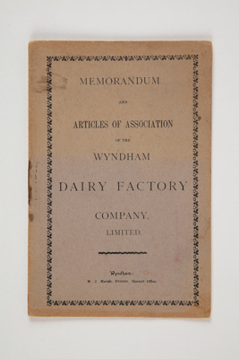 Archives, Wyndham Dairy Factory Company Limited Memorandum and Articles of Association; W J Marsh; 29.07.1885; WY.0000.1316