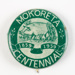 Badge, Mokoreta Centennial 1859-1959; Unknown manufacturer; 1959; WY.0000.659