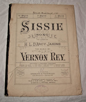 Sheet music, 'Sissie'; H. L. D'Arcy Jaxone, Vernon Rey, Orsborn and Tuckwood; XHH.781