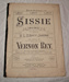 Sheet music, 'Sissie'; H. L. D'Arcy Jaxone, Vernon Rey, Orsborn and Tuckwood; XHH.781