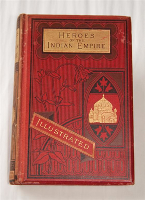 Book, 'Heroes of the Indian Empire'; Ernest Foster; 1888; XHH.3478