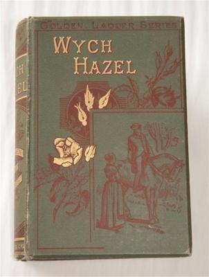 Book, 'Wych Hazel'; Anna Bartlett Warner (b.1827, d.1915); c. 1890; XHH.3497