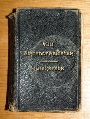 Book, 'the Birthday Register Shakspere'; William Shakespeare (b.1564, d.1616), Maud Buckland, Ruth Waller (nee Buckland); Not dated; XH.1851