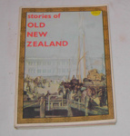 Book - Stories of Old NZ; Universal Books; 2011-3347-1