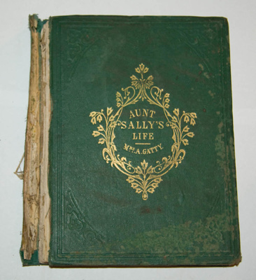 Book, 'Aunt Sally's Life'; Mrs A. Gatty [Julia Horatia Ewing] (1841-1885); 1865; XEC.3293