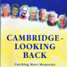 'Cambridge Looking Back - Catching More Memories' edited by Lesley Wyatt; 3000/4
