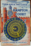 Tourist Guide: Turn Back The Clock at Hampton Court  - A Short History of the Palace. ; C.1950s ; 2017.32.110