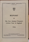 Report: Report of The New Zealand Women's Cricket Tour in England 1954. ; Women's Cricket Association; 1954; 2017.32.101