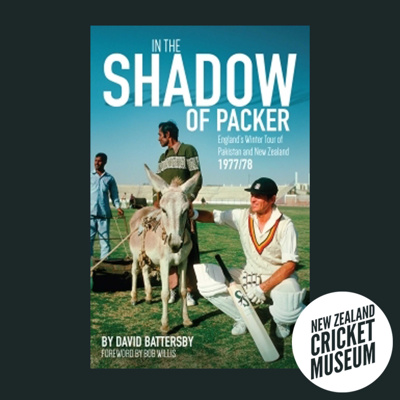 In The Shadow Of Packer: England's Winter Tour of Pakistan and New Zealand, 1977-78; David Battersby; 2016; 9-781785311369; 2016.10.1