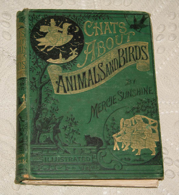 Book, 'Chats about Animals and Birds'; Mercie Sunshine; c. 1883; XAH.O.107
