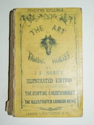Book, 'The Art of Taming Horses'; J S Rarey (1827-1866); 1858; XAH.C.313